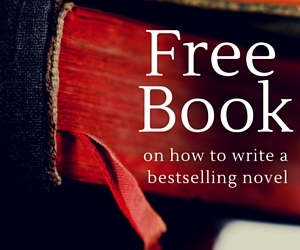 Free Book For Writers - How To Write A Bestselling Novel